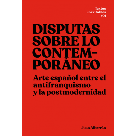 Disputas sobre lo contemporáneo - Juan Albarrán